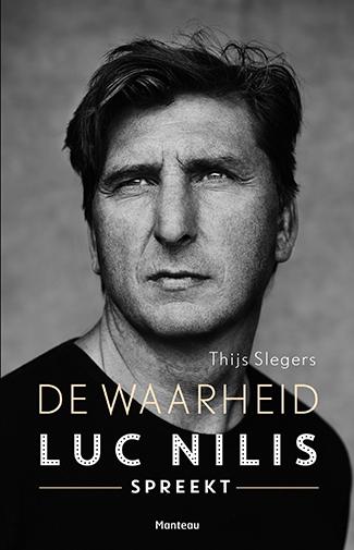 De waarheid: Luc Nilis spreekt