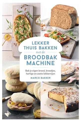 Lekker thuis bakken met de broodbakmachine