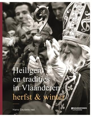 Heiligen en tradities in Vlaanderen. Herfst & Winter