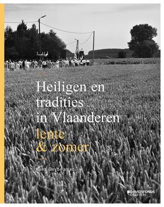 Heiligen en tradities in Vlaanderen. Lente & zomer