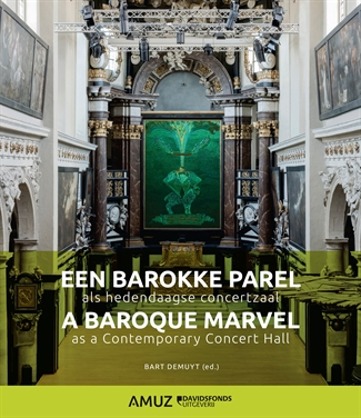 Een barokke parel als hedendaagse concertzaal / A baroque marvel as a contemporary concert hall