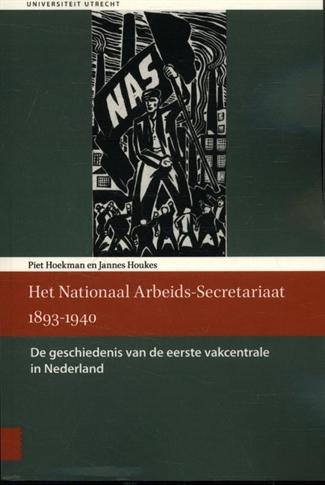 Het Nationaal Arbeids-Secretariaat 1893 – 1940
