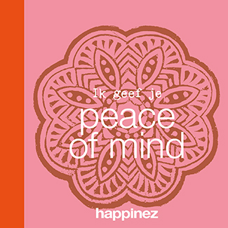 Happinez: Ik geef je Peace of mind
