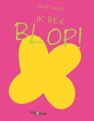 Ik ben Blop !