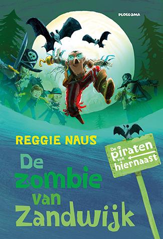 De piraten van hiernaast: De zombie van Zandwijk