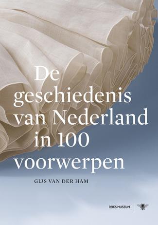 De geschiedenis van Nederland in 100 voorwerpen