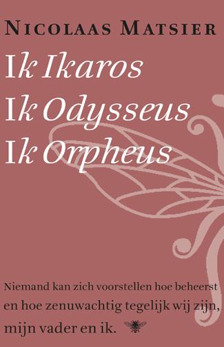 Ik Ikaros, Ik Odysseus, Ik Orpheus