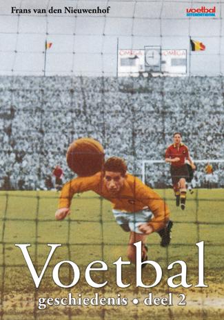 Voetbalgeschiedenis – Deel 2