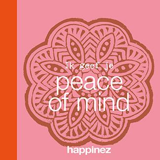 Happinez: Ik geef je Peace of mind