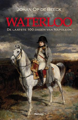 Waterloo De laatste 100 dagen